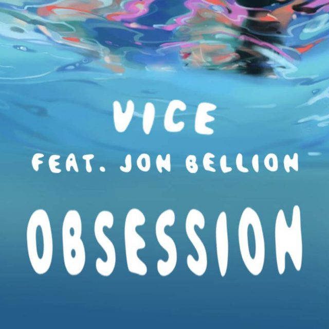 Vice ft. Jon Bellion - Obsession